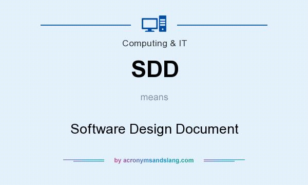 What does SDD mean? It stands for Software Design Document