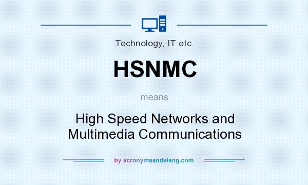 What does HSNMC mean? It stands for High Speed Networks and Multimedia Communications
