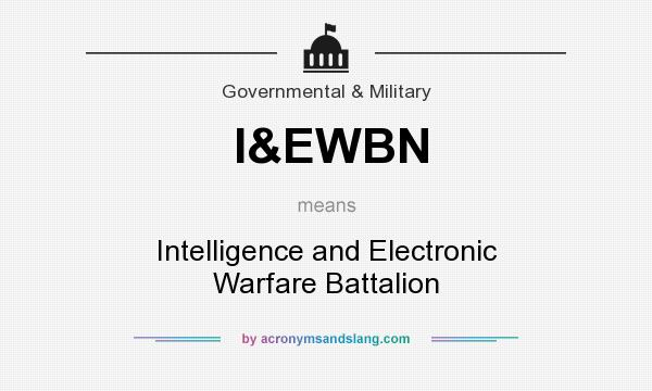 What does I&EWBN mean? It stands for Intelligence and Electronic Warfare Battalion