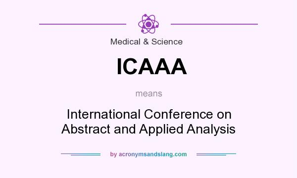 What does ICAAA mean? It stands for International Conference on Abstract and Applied Analysis