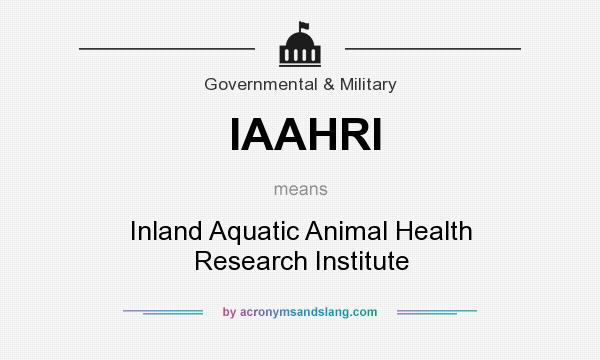 What does IAAHRI mean? It stands for Inland Aquatic Animal Health Research Institute