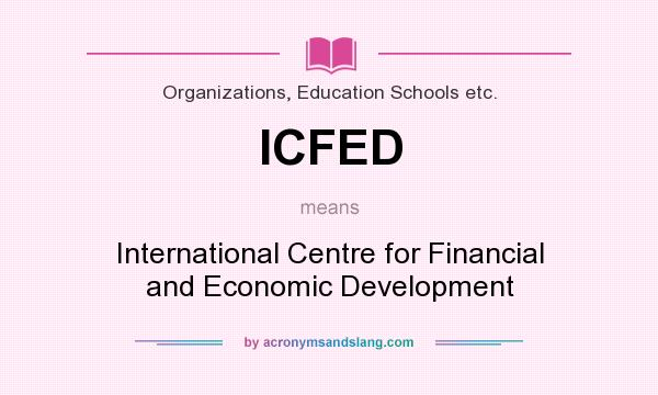 What does ICFED mean? It stands for International Centre for Financial and Economic Development
