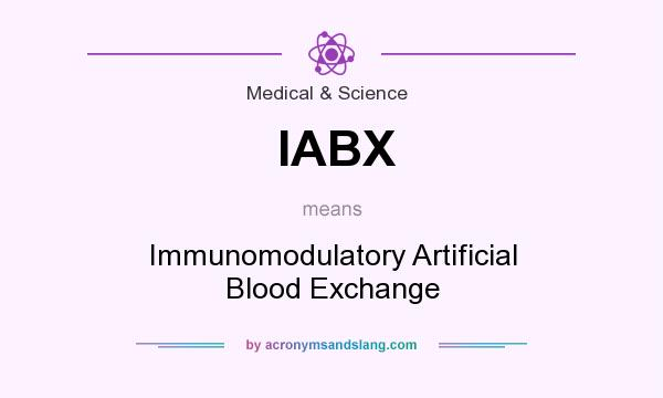 What does IABX mean? It stands for Immunomodulatory Artificial Blood Exchange