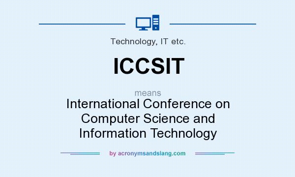What does ICCSIT mean? It stands for International Conference on Computer Science and Information Technology
