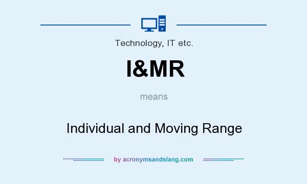 What does I&MR mean? It stands for Individual and Moving Range