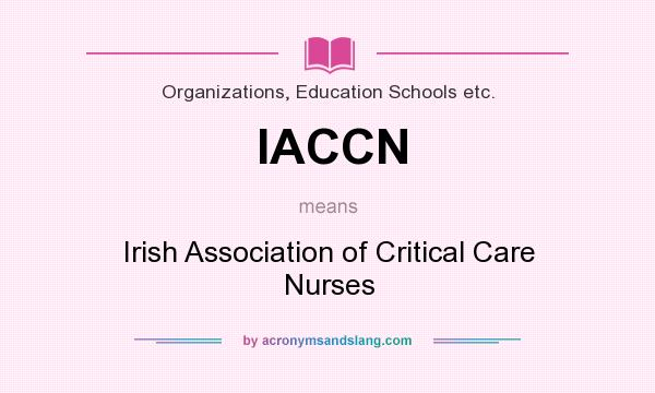 What does IACCN mean? It stands for Irish Association of Critical Care Nurses
