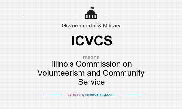 What does ICVCS mean? It stands for Illinois Commission on Volunteerism and Community Service