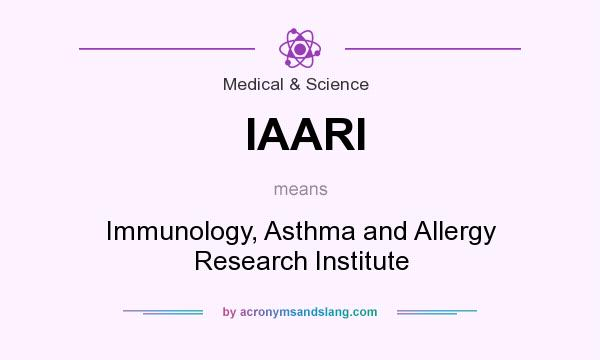 What does IAARI mean? It stands for Immunology, Asthma and Allergy Research Institute