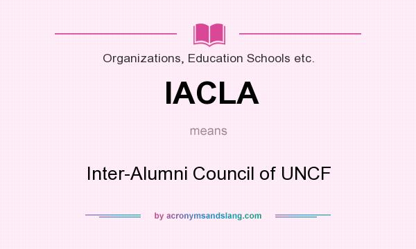 What does IACLA mean? It stands for Inter-Alumni Council of UNCF