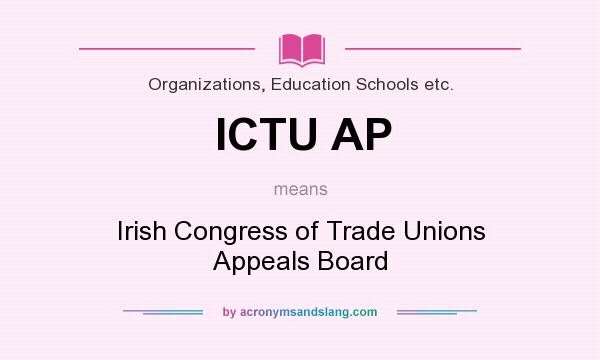What does ICTU AP mean? It stands for Irish Congress of Trade Unions Appeals Board
