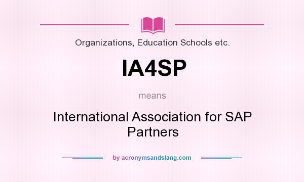 What does IA4SP mean? It stands for International Association for SAP Partners