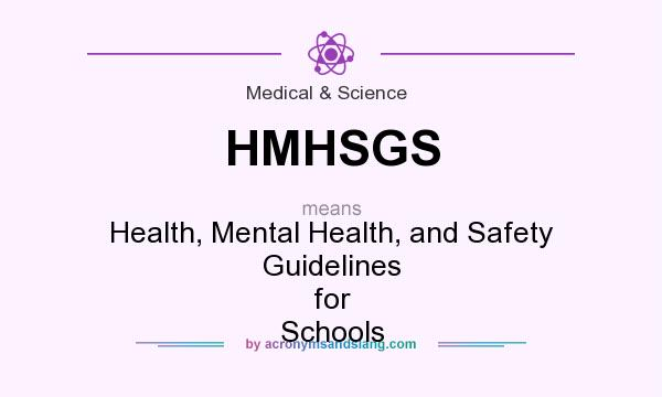 What does HMHSGS mean? It stands for Health, Mental Health, and Safety Guidelines for Schools