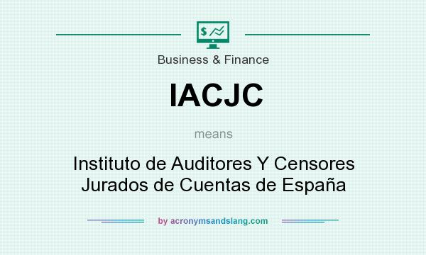 What does IACJC mean? It stands for Instituto de Auditores Y Censores Jurados de Cuentas de España