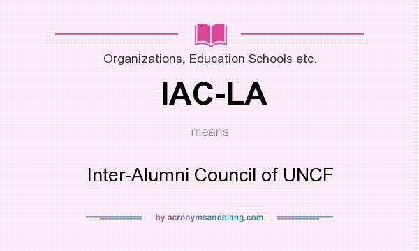What does IAC-LA mean? It stands for Inter-Alumni Council of UNCF