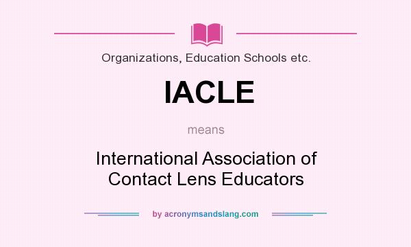 What does IACLE mean? It stands for International Association of Contact Lens Educators