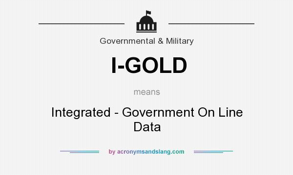 What does I-GOLD mean? It stands for Integrated - Government On Line Data