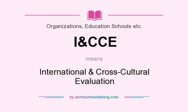 What does I&CCE mean? It stands for International & Cross-Cultural Evaluation