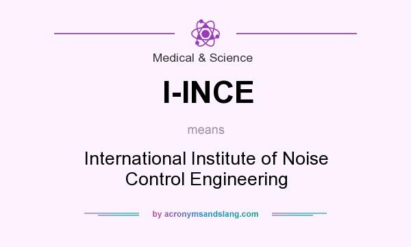 What does I-INCE mean? It stands for International Institute of Noise Control Engineering