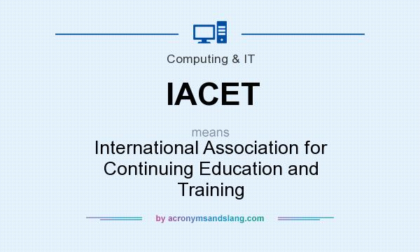 What does IACET mean? It stands for International Association for Continuing Education and Training