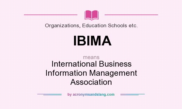 What does IBIMA mean? It stands for International Business Information Management Association