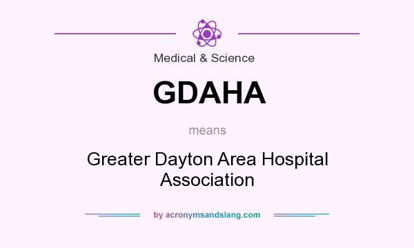 What does GDAHA mean? It stands for Greater Dayton Area Hospital Association