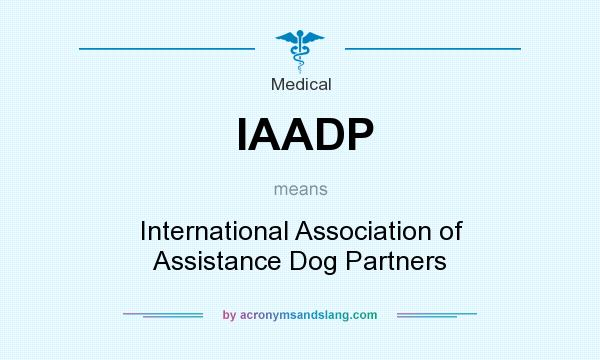What does IAADP mean? It stands for International Association of Assistance Dog Partners