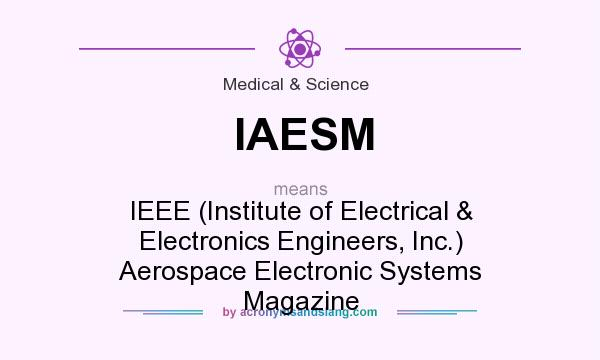 What does iaesm mean definition of iaesm iaesm stands for Ieee definition