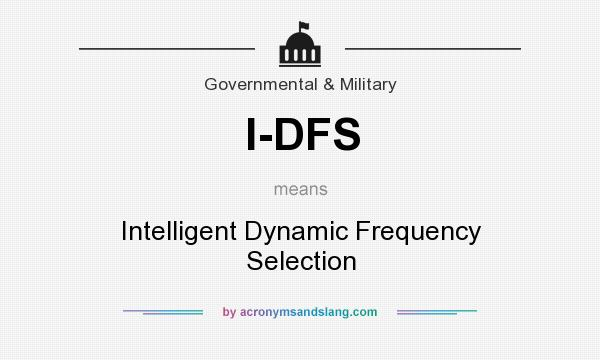 What does I-DFS mean? It stands for Intelligent Dynamic Frequency Selection