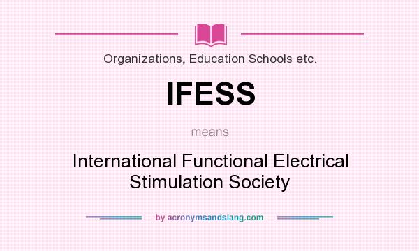 What does IFESS mean? It stands for International Functional Electrical Stimulation Society