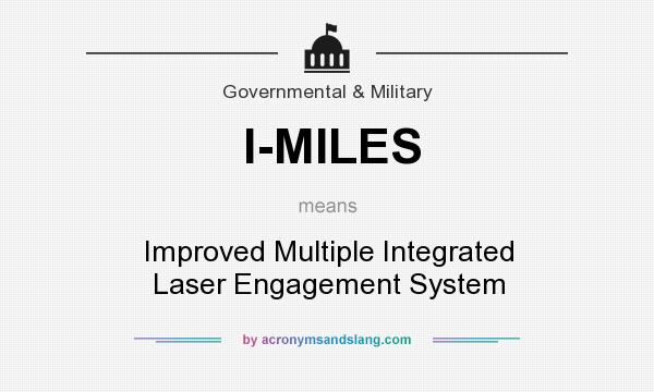 What does I-MILES mean? It stands for Improved Multiple Integrated Laser Engagement System