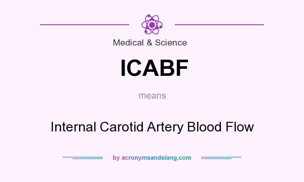 What does ICABF mean? It stands for Internal Carotid Artery Blood Flow