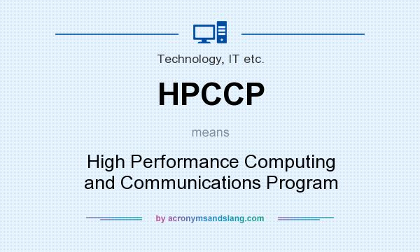 What does HPCCP mean? It stands for High Performance Computing and Communications Program