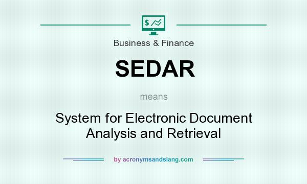 What does SEDAR mean? It stands for System for Electronic Document Analysis and Retrieval