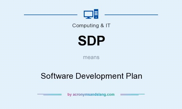 What does SDP mean? It stands for Software Development Plan