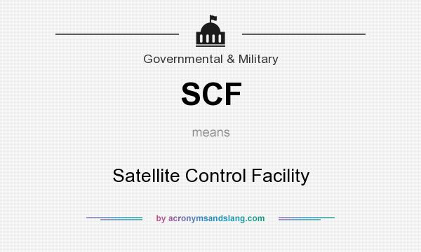 What does SCF mean? It stands for Satellite Control Facility