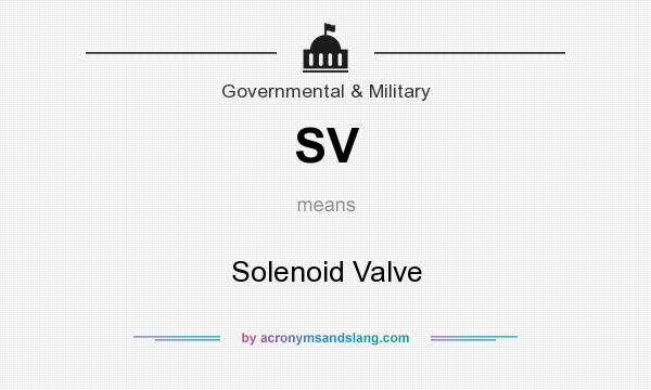 What does SV mean? It stands for Solenoid Valve