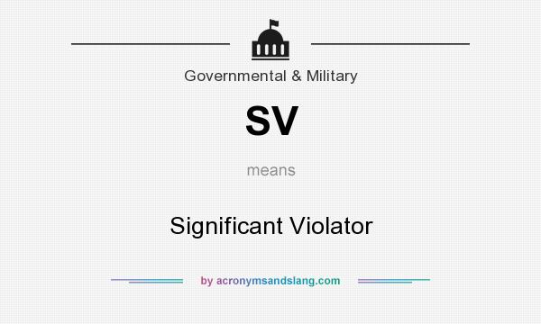 What does SV mean? It stands for Significant Violator