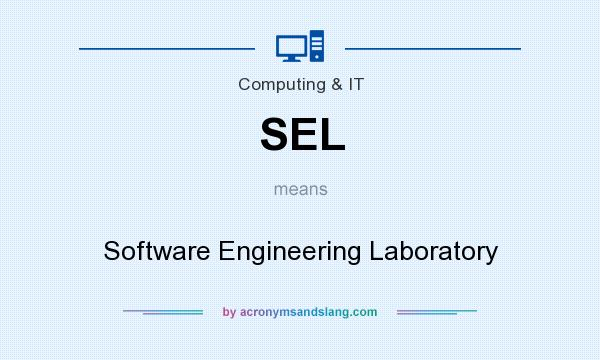 What does SEL mean? It stands for Software Engineering Laboratory