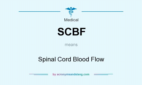 What does SCBF mean? It stands for Spinal Cord Blood Flow