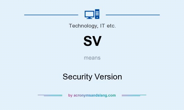What does SV mean? It stands for Security Version