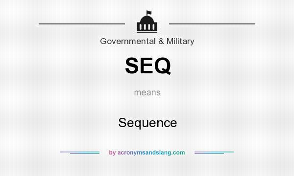 What does SEQ mean? It stands for Sequence