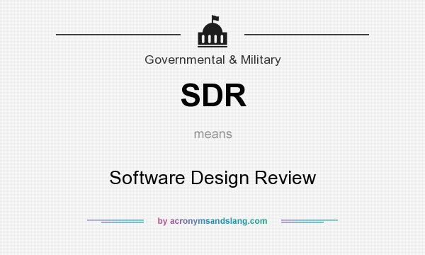 What does SDR mean? It stands for Software Design Review