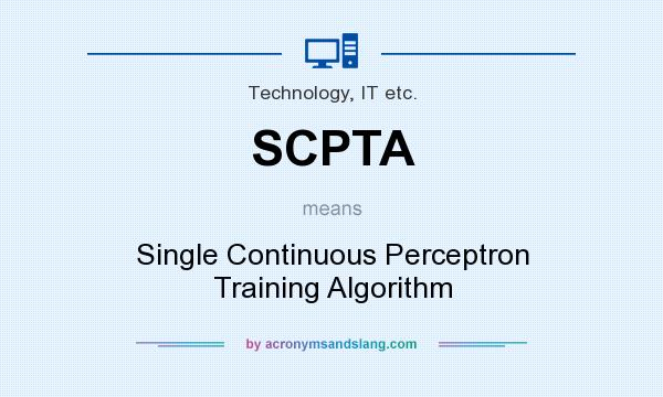 What does SCPTA mean? It stands for Single Continuous Perceptron Training Algorithm