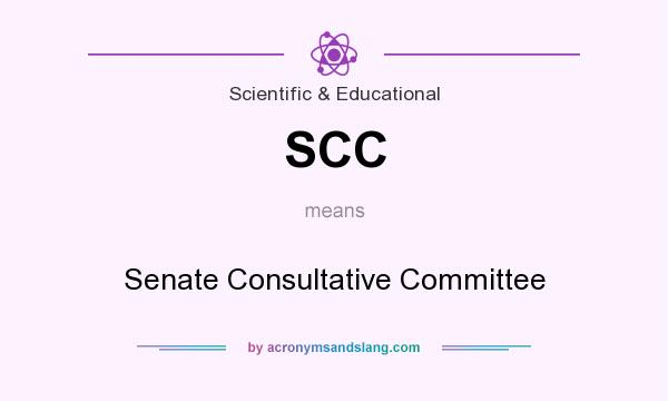 What does SCC mean? It stands for Senate Consultative Committee