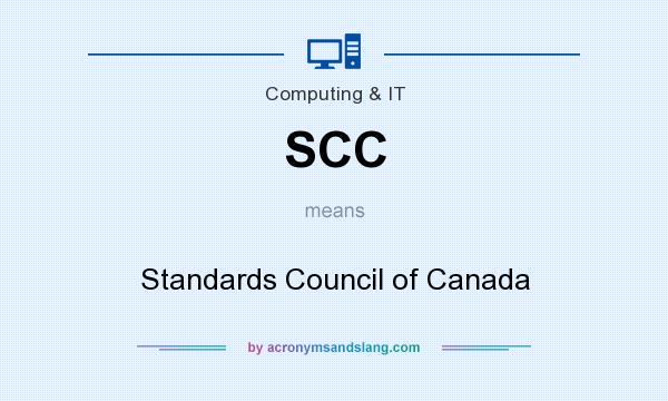 What does SCC mean? It stands for Standards Council of Canada