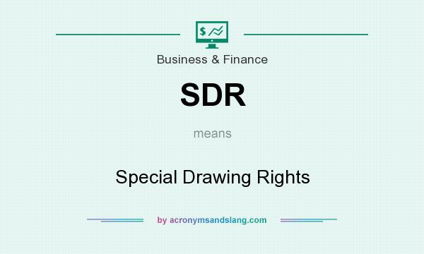 What does SDR mean? It stands for Special Drawing Rights