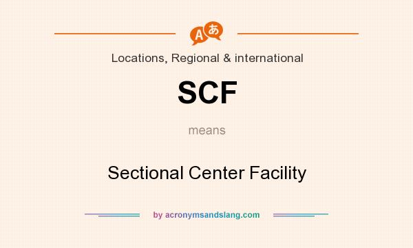 What does SCF mean? It stands for Sectional Center Facility