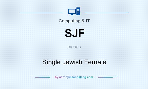 What does SJF mean? It stands for Single Jewish Female