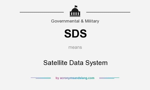 What does SDS mean? It stands for Satellite Data System