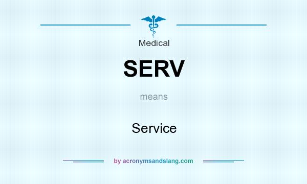 What does SERV mean? It stands for Service